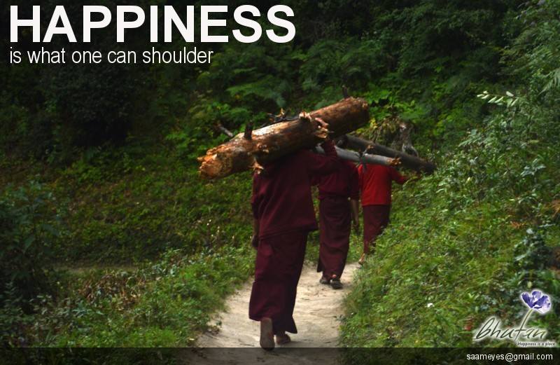 Happiness is what one can shoulder