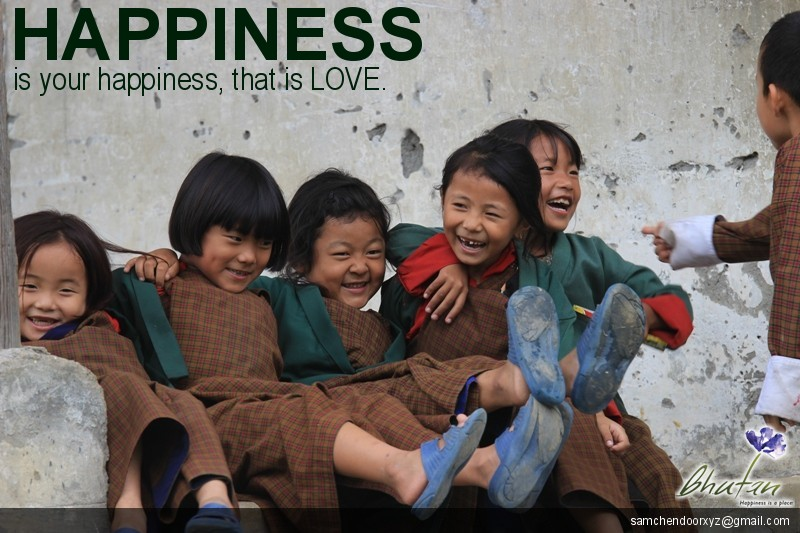 Happiness is your happiness, that is LOVE.