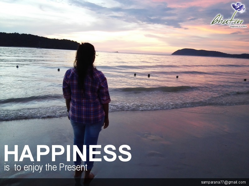 Happiness is  to enjoy the Present