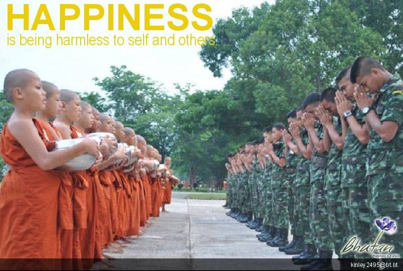 Happiness is being harmless to self and others.