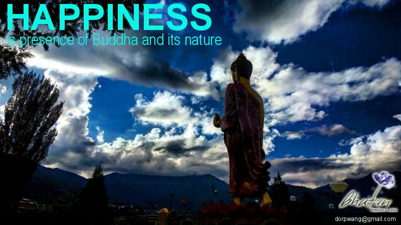 Happiness is presence of Buddha and its nature