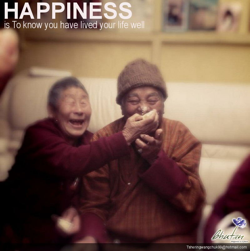 Happiness is To know you have lived your life well