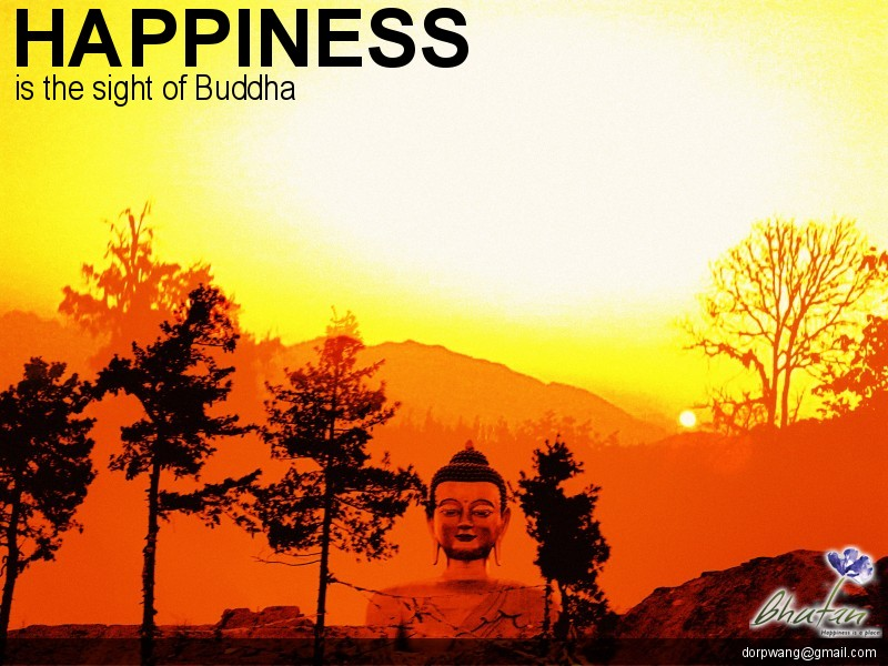 Happiness is the sight of Buddha