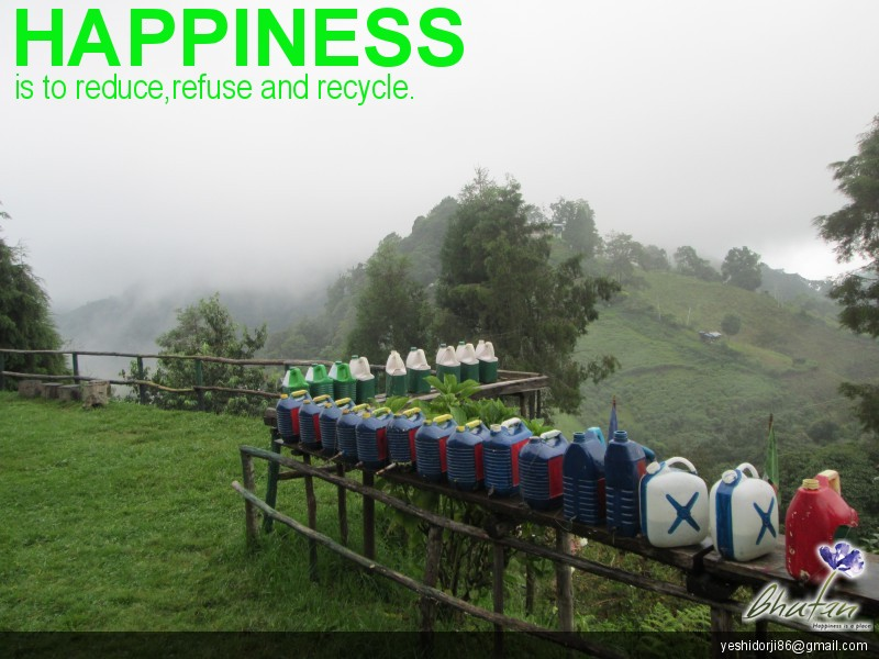 Happiness is to reduce,refuse and recycle.