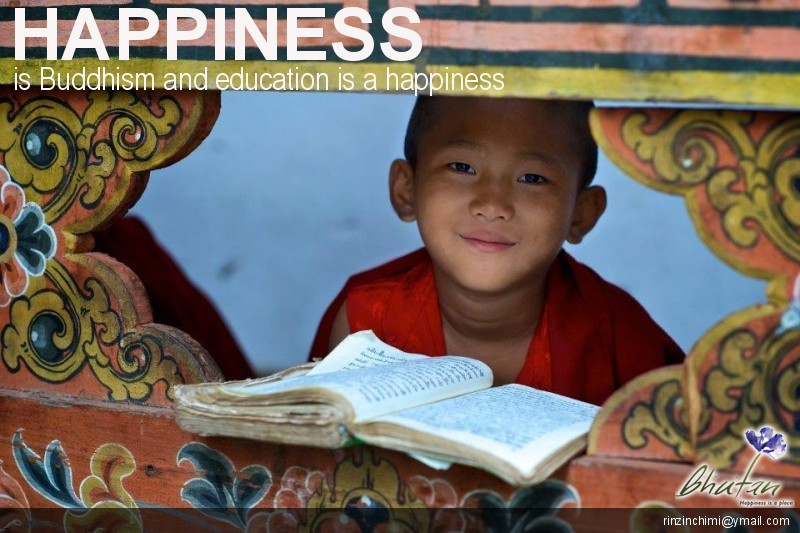 Happiness is Buddhism and education is a happiness