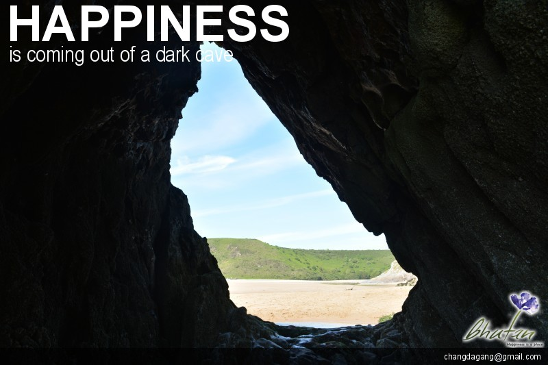 Happiness is coming out of a dark cave