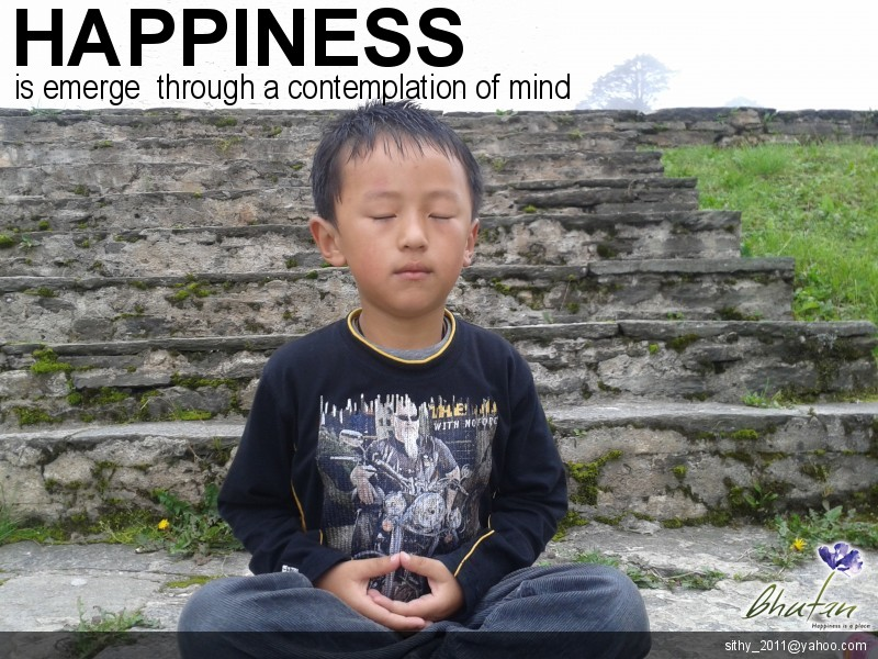 Happiness is emerge  through a contemplation of mind