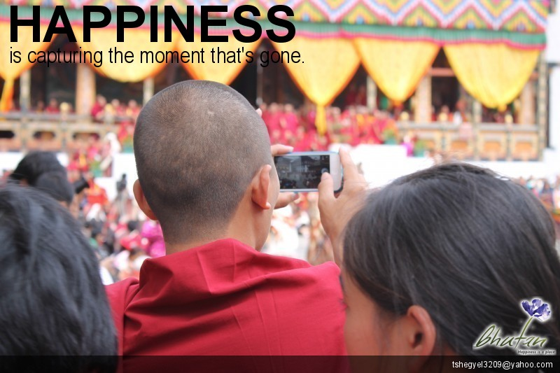 Happiness is capturing the moment that's gone.
