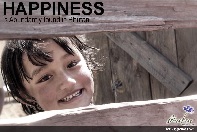 Happiness is Abundantly found in Bhutan.