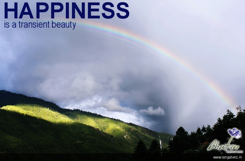 Happiness is a transient beauty