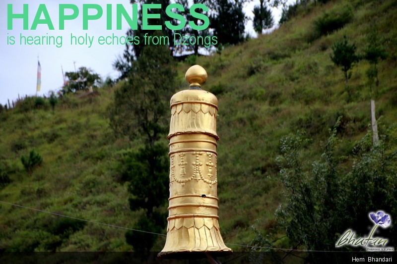 Happiness is hearing  holy echoes from Dzongs