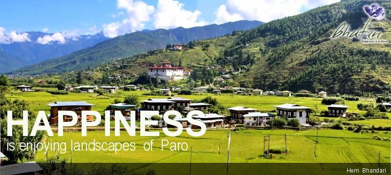 Happiness is enjoying landscapes  of  Paro