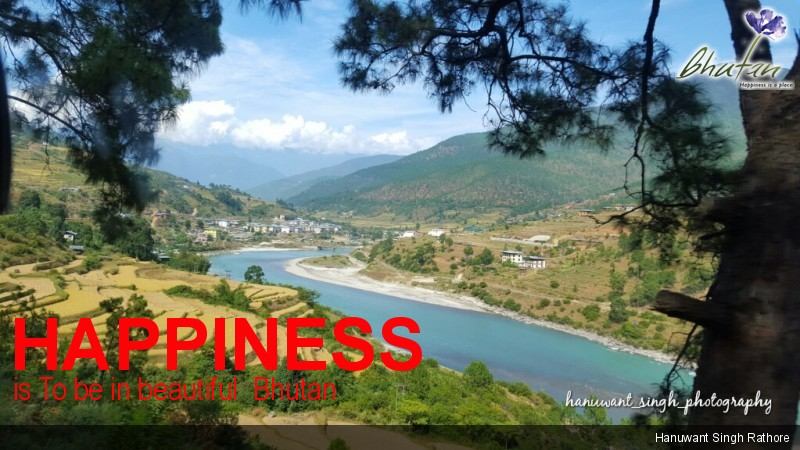 Happiness is To be in beautiful  Bhutan