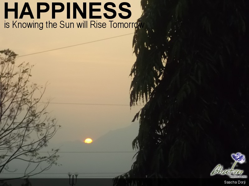 Happiness is Knowing the Sun will Rise Tomorrow