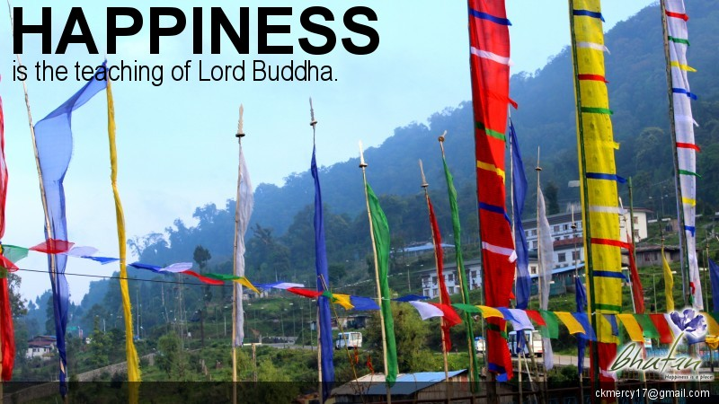 Happiness is the teaching of Lord Buddha.