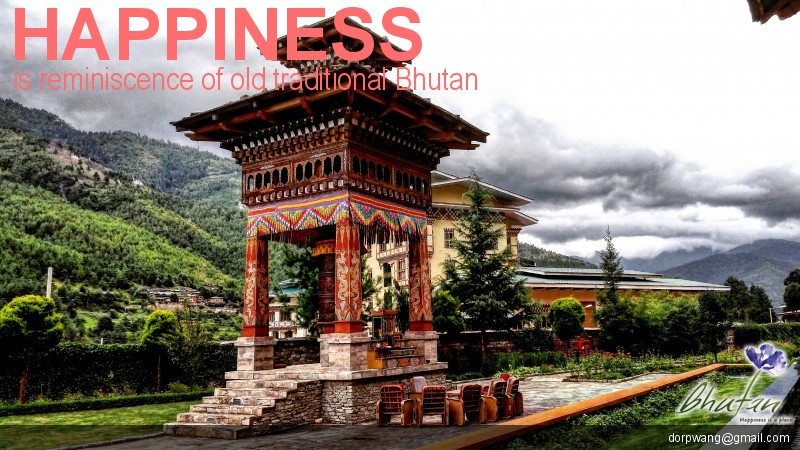 Happiness is reminiscence of old traditional Bhutan