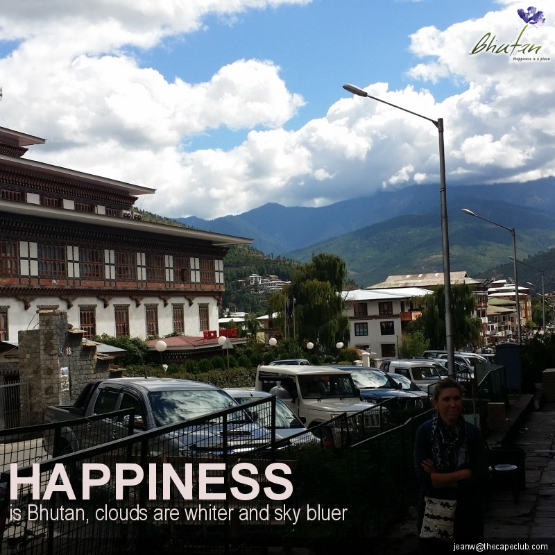 Happiness is Bhutan, clouds are whiter and sky bluer