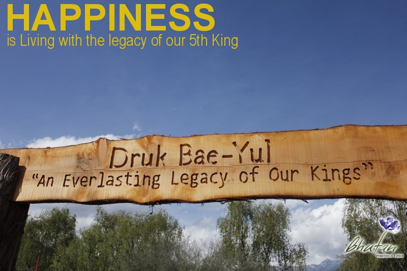 Happiness is Living with the legacy of our 5th King