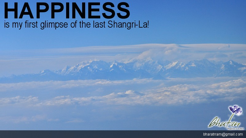 Happiness is my first glimpse of the last Shangri-La!