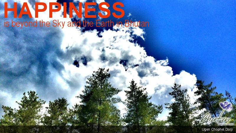 Happiness is beyond the Sky and the Earth in Bhutan