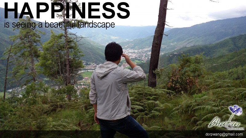 Happiness is seeing a beautiful landscape