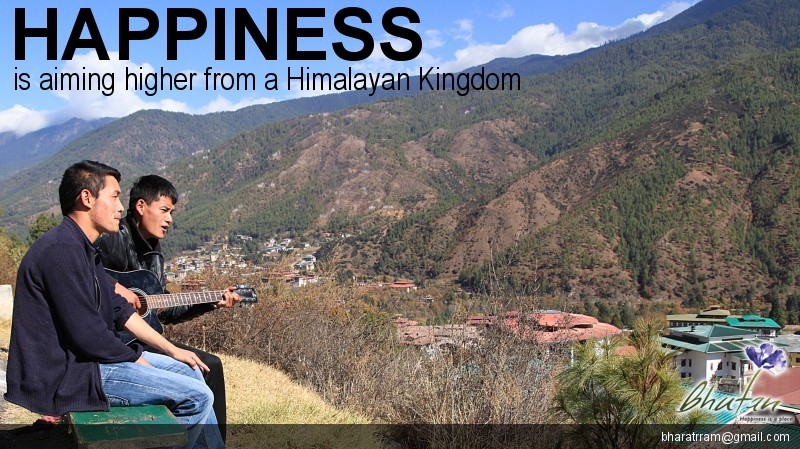 Happiness is aiming higher from a Himalayan Kingdom
