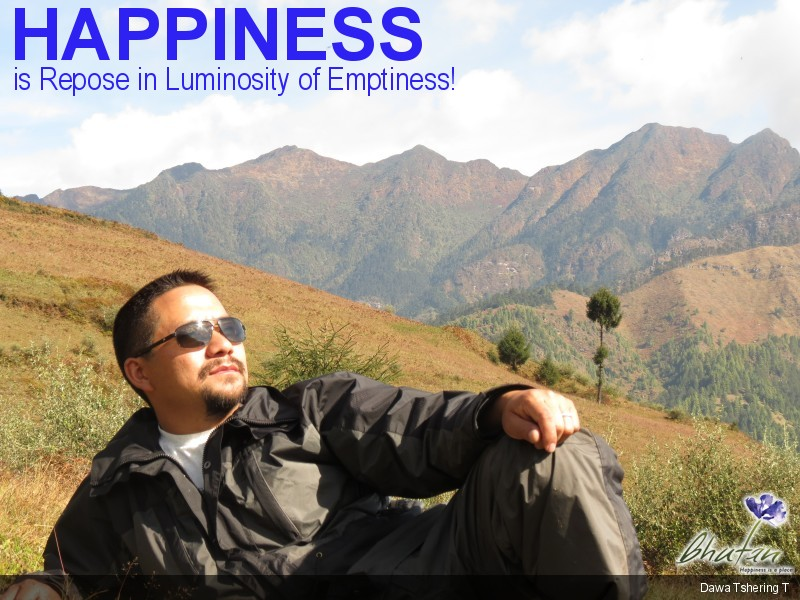 Happiness is Repose in Luminosity of Emptiness!