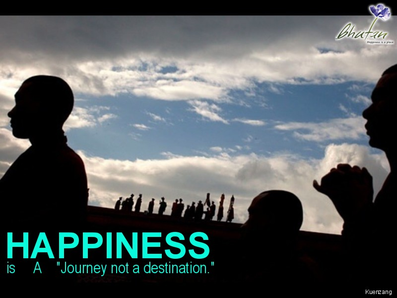 """Happiness is     A    """"Journey not a destination."""""""