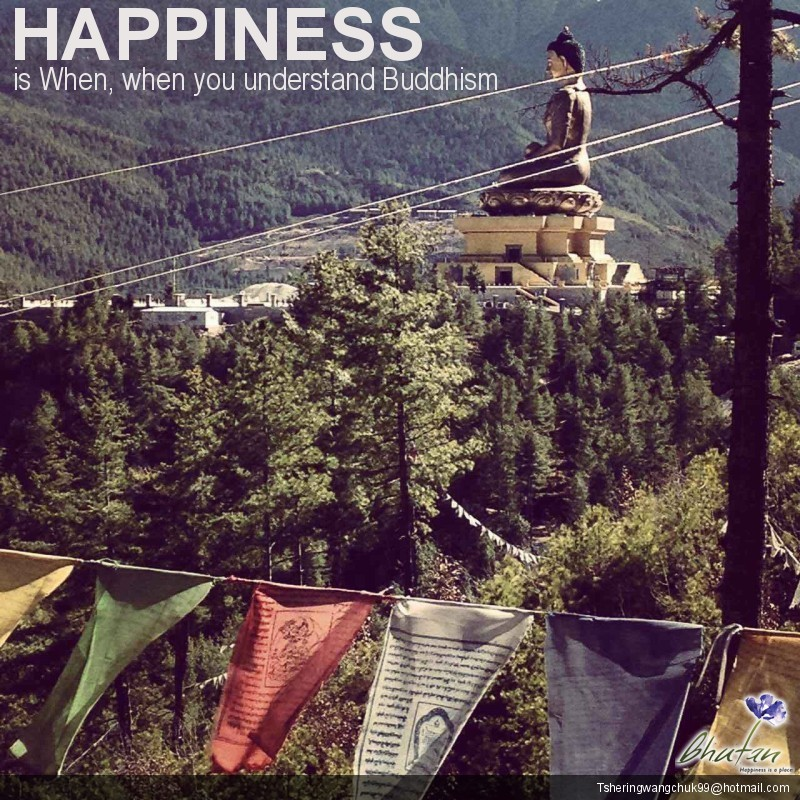 Happiness is When, when you understand Buddhism