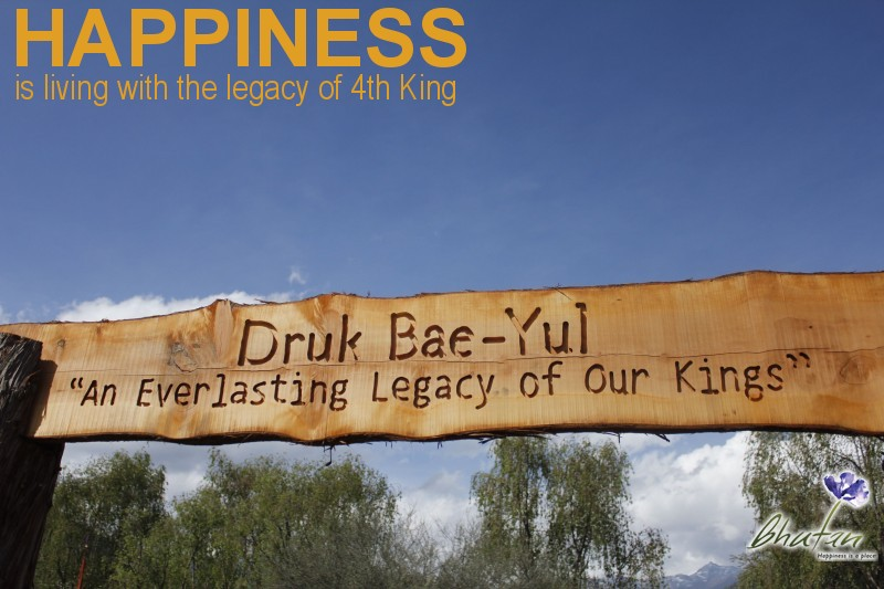 Happiness is living with the legacy of 4th King