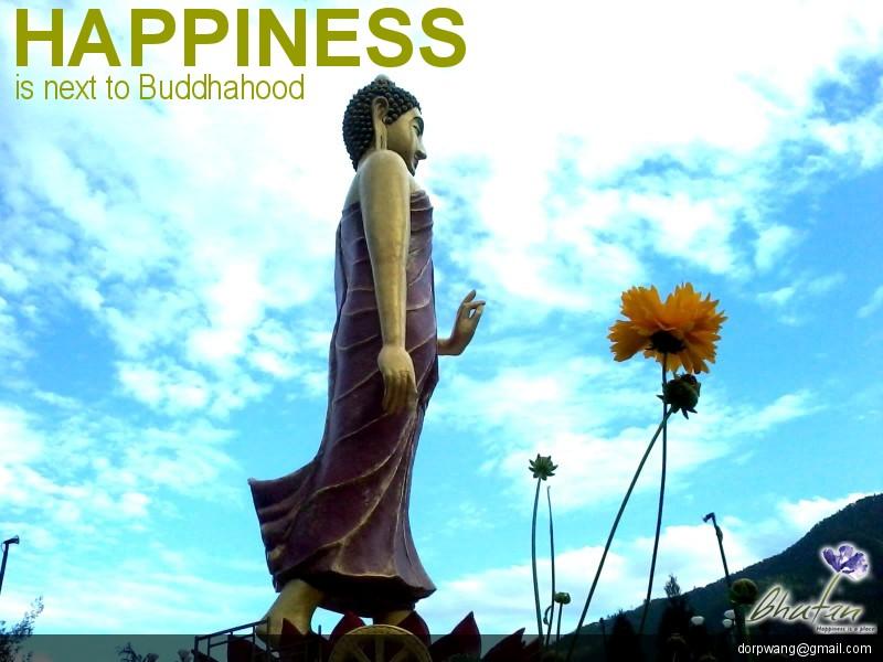 Happiness is next to Buddhahood