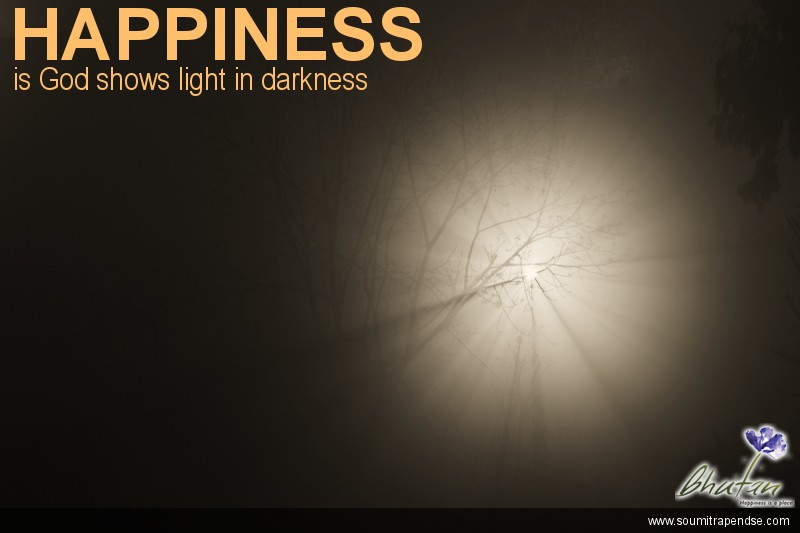 Happiness is God shows light in darkness