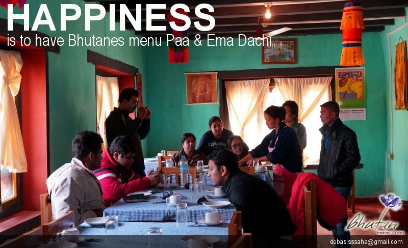 Happiness is to have Bhutanes menu Paa & Ema Dachi