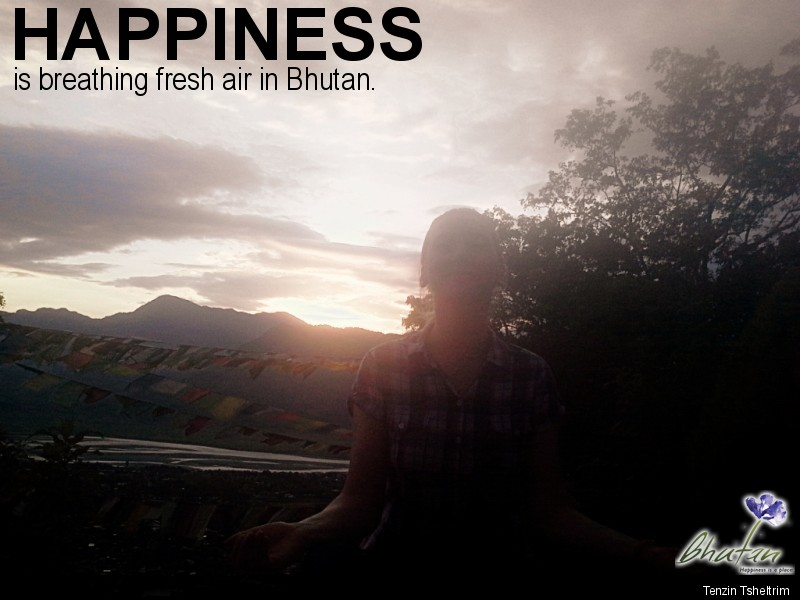 Happiness is breathing fresh air in Bhutan.
