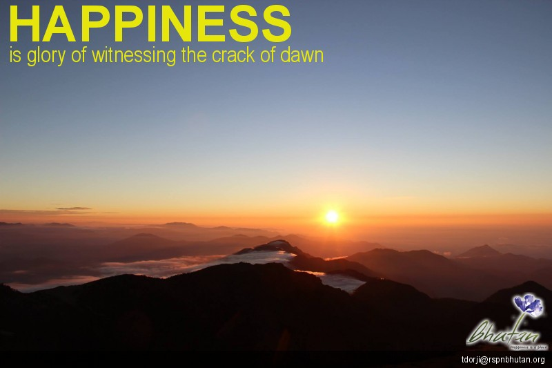 Happiness is glory of witnessing the crack of dawn