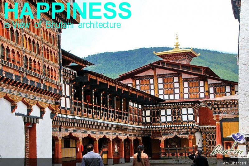 Happiness is View  of  Bhutani  architecture