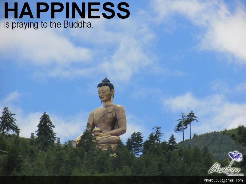 Happiness is praying to the Buddha.