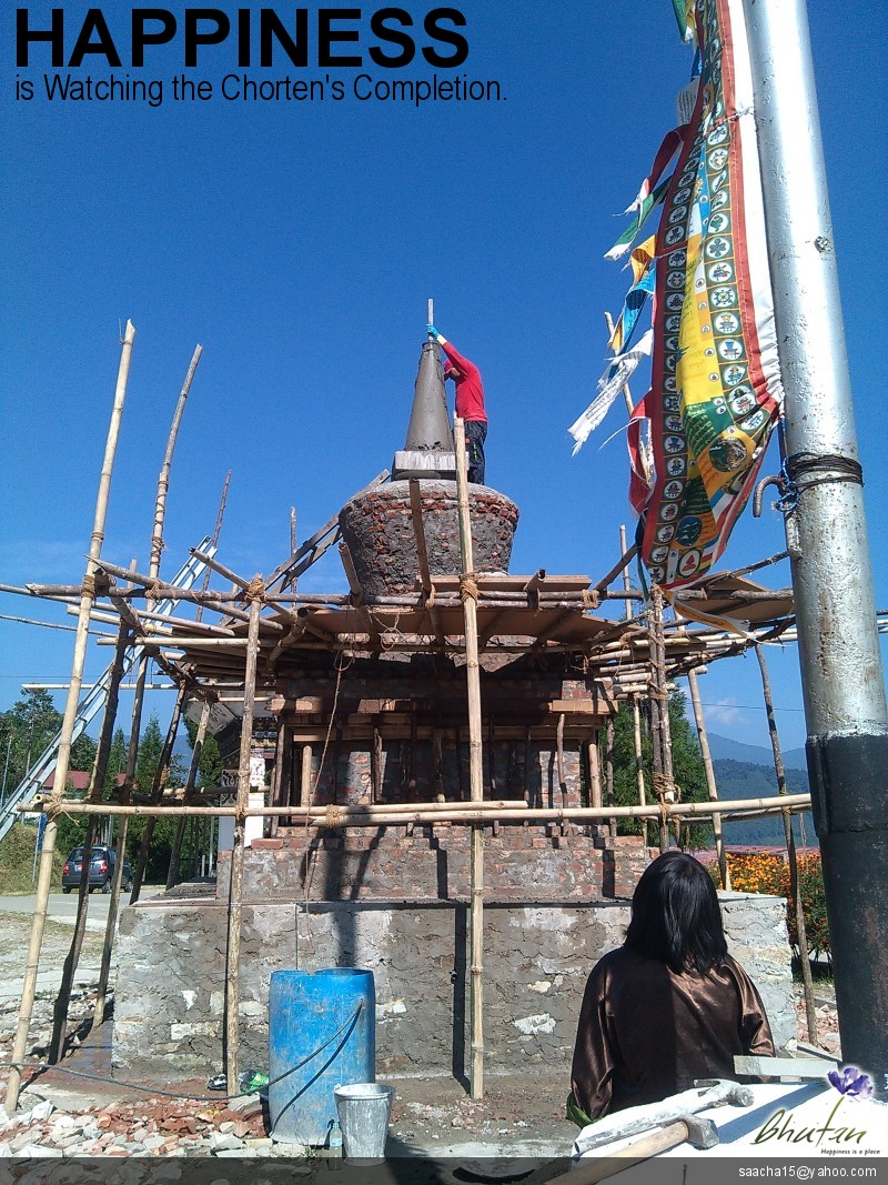 Happiness is Watching the Chorten's Completion.