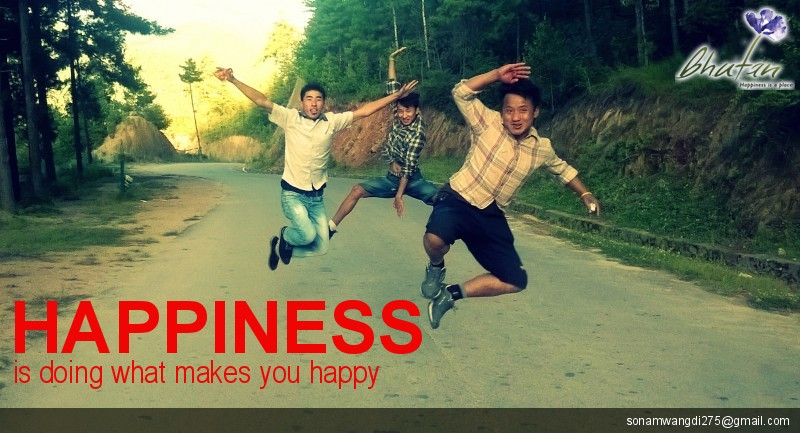 Happiness is doing what makes you happy