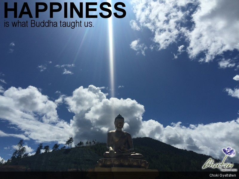 Happiness is what Buddha taught us.