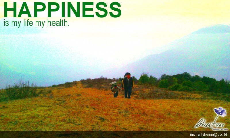 Happiness is my life my health.