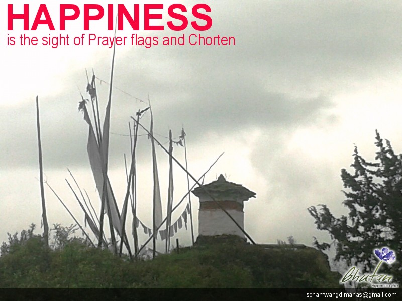 Happiness is the sight of Prayer flags and Chorten