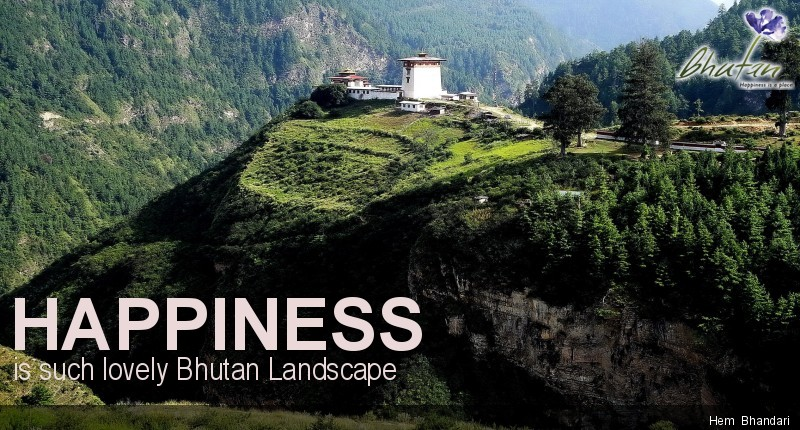 Happiness is such lovely Bhutan Landscape