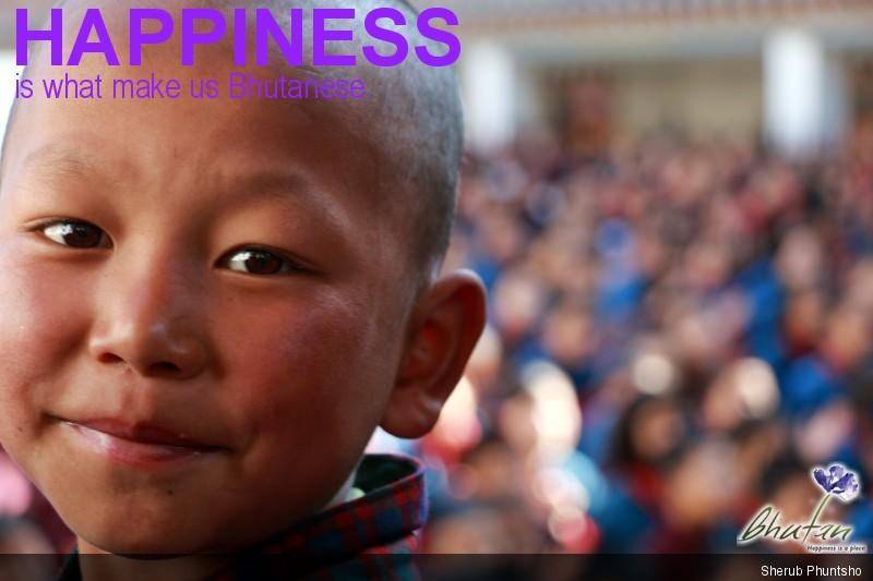 Happiness is what make us Bhutanese.