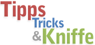 Tipps, Tricks und Kniffe