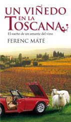 Un viedo en la Toscana de Ferenc Mat