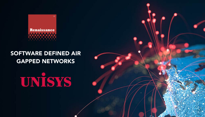 Renaissance Software Defined Air Gapped Networks Unisys