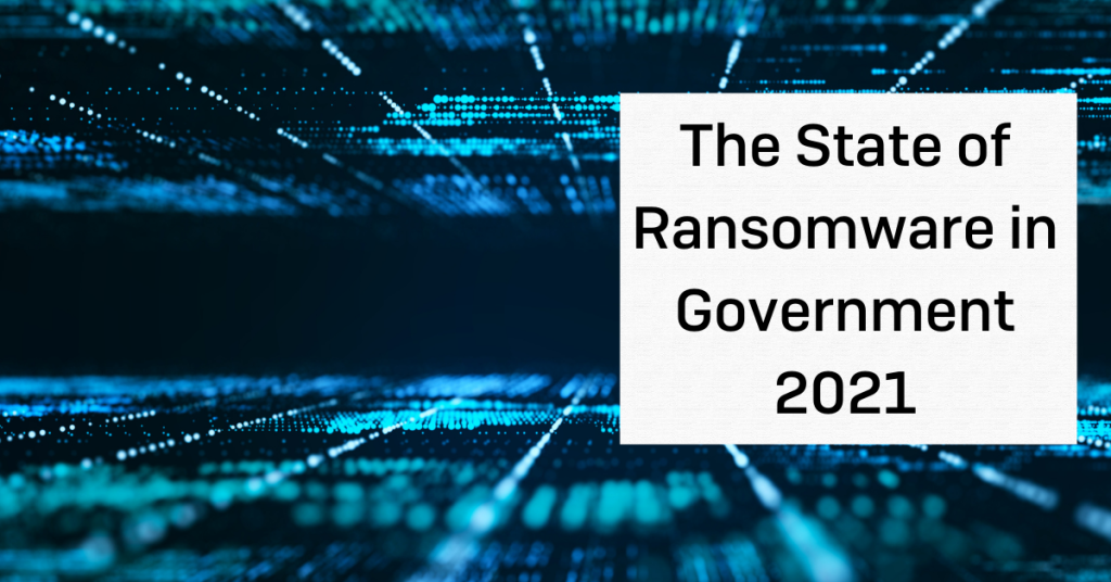 The State of Ransomware in Government 2021
