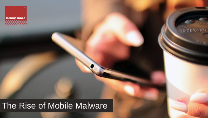 The Rise of Mobile Malware