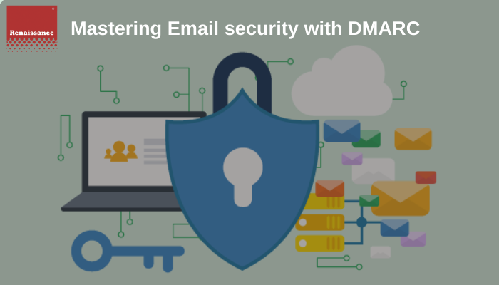 Mastering Email Security with DMARC